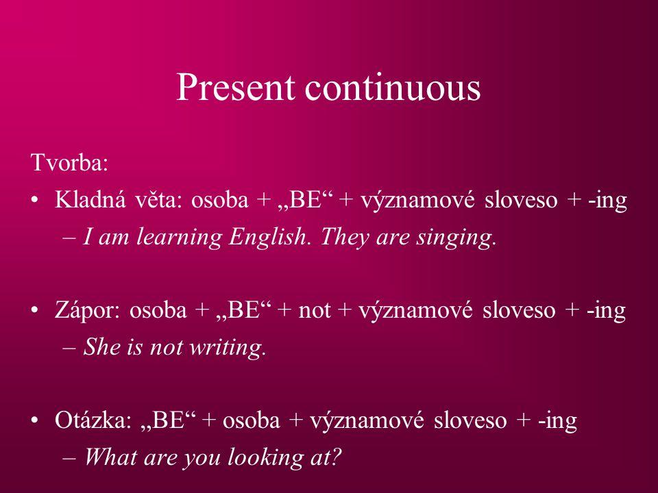 Present continuous Tvorba: