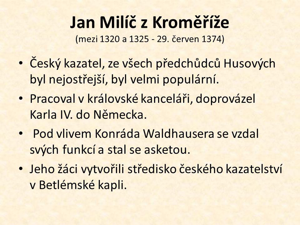 Jan Milíč z Kroměříže (mezi 1320 a 1325 - 29. červen 1374)
