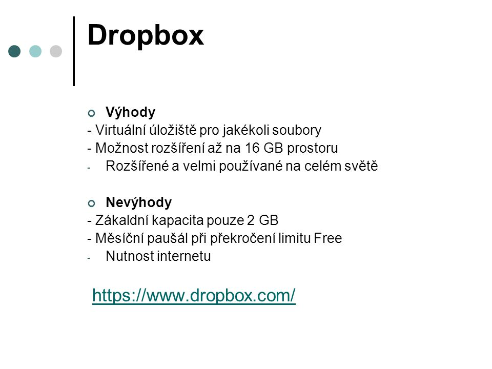 Dropbox https://www.dropbox.com/ Výhody
