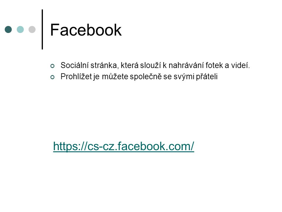 Facebook https://cs-cz.facebook.com/