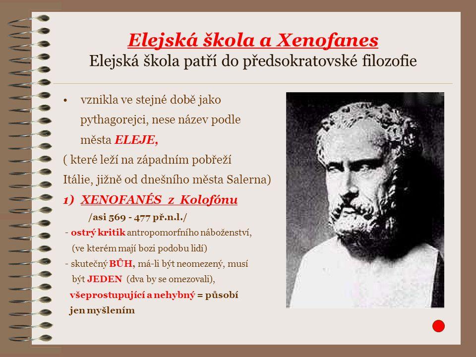 Elejská škola a Xenofanes Elejská škola patří do předsokratovské filozofie
