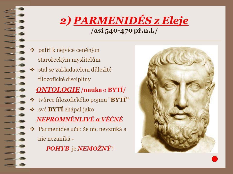 2) PARMENIDÉS z Eleje /asi 540-470 př.n.l./