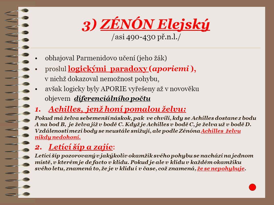 3) ZÉNÓN Elejský /asi 490-430 př.n.l./