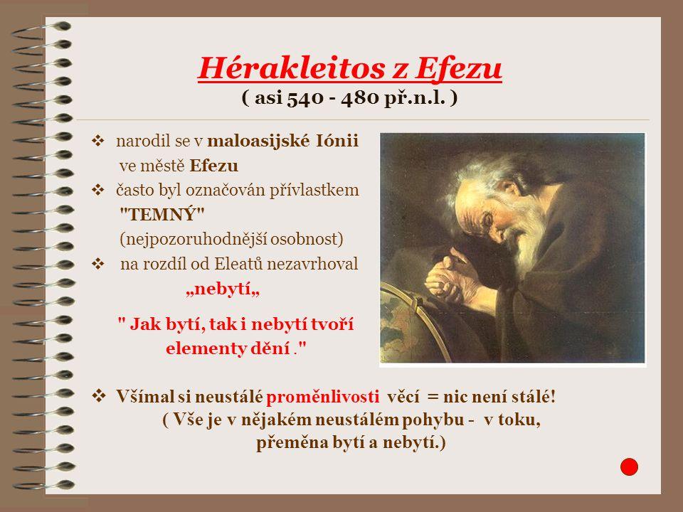 Hérakleitos z Efezu ( asi 540 - 480 př.n.l. )