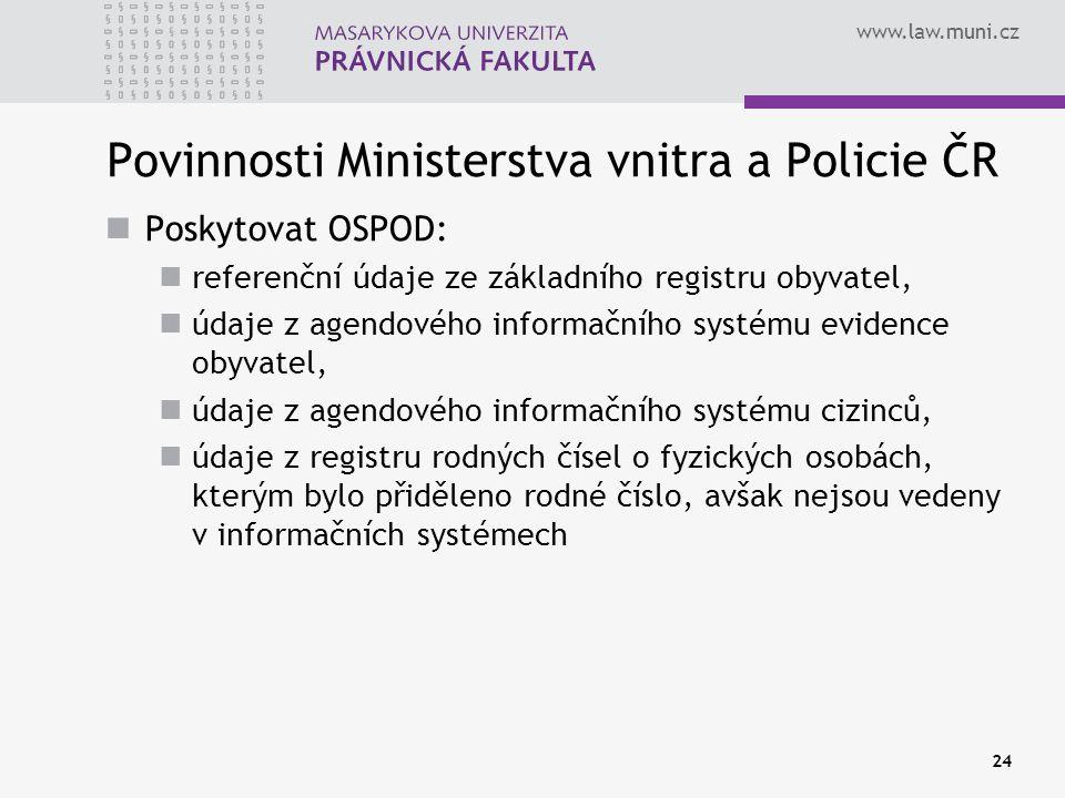 Povinnosti Ministerstva vnitra a Policie ČR