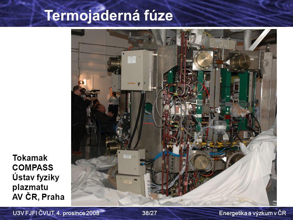 Termojaderná fúze Tokamak COMPASS Ústav fyziky plazmatu AV ČR, Praha