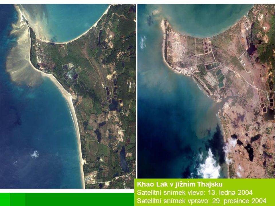 Khao Lak v jižním Thajsku Satelitní snímek vlevo: 13