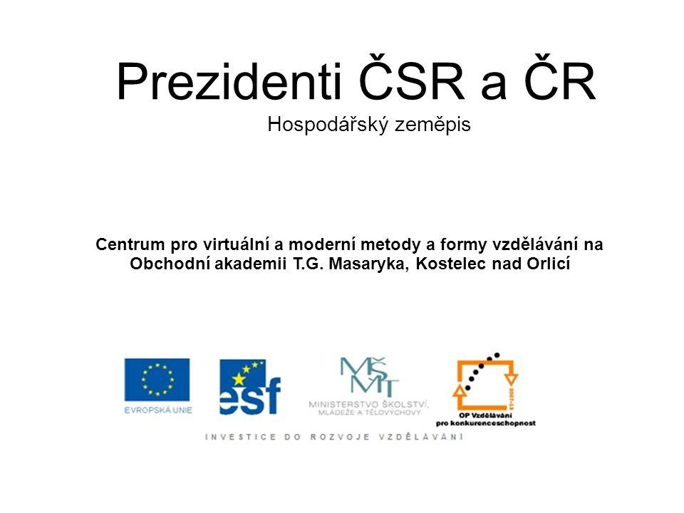Prezidenti ČSR a ČR Hospodářský zeměpis