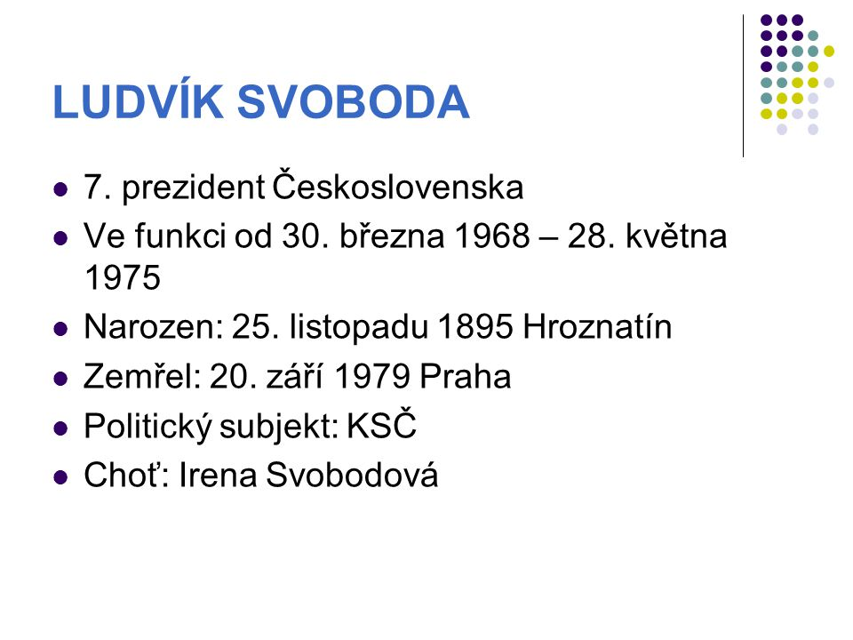 LUDVÍK SVOBODA 7. prezident Československa