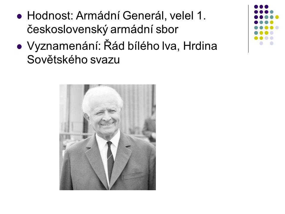 Hodnost: Armádní Generál, velel 1. československý armádní sbor