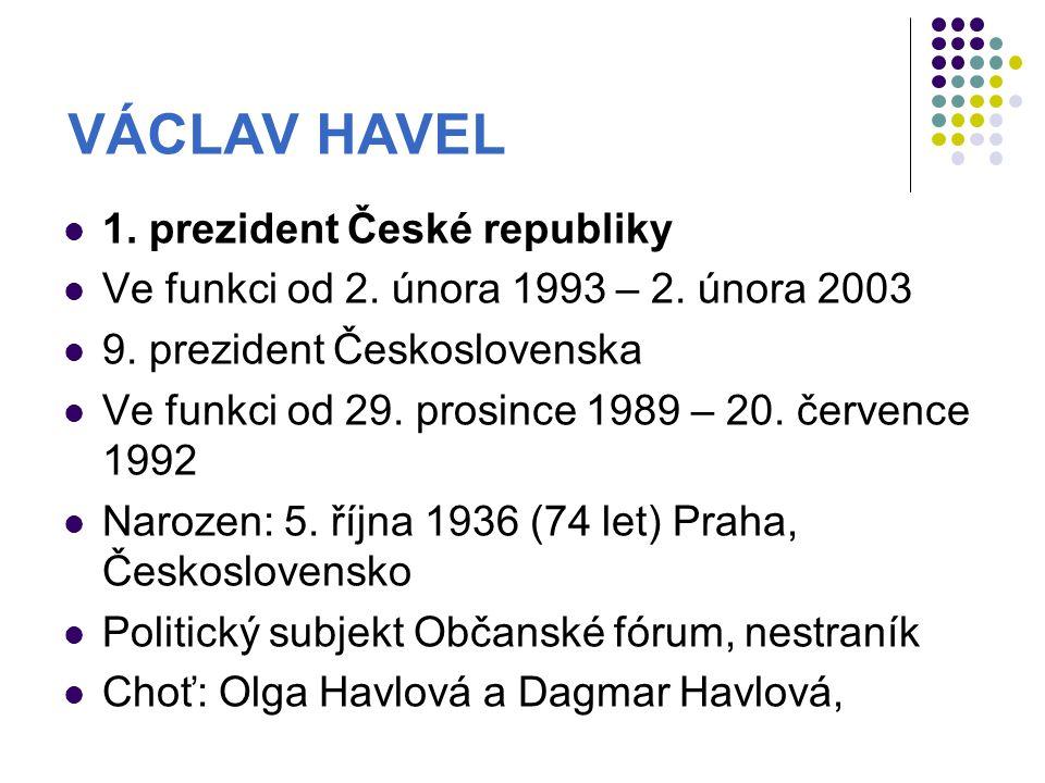 VÁCLAV HAVEL 1. prezident České republiky