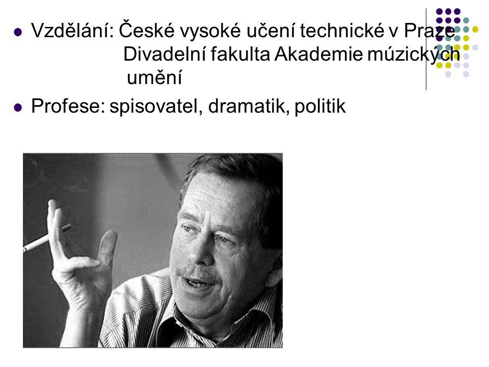 Vzdělání: České vysoké učení technické v Praze Divadelní fakulta Akademie múzických umění
