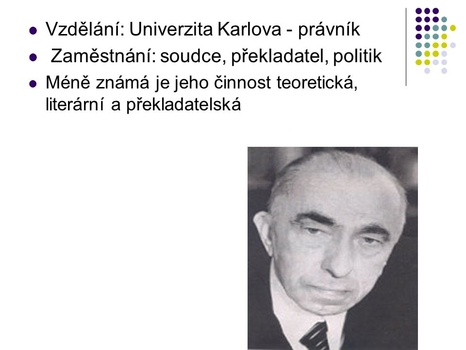 Vzdělání: Univerzita Karlova - právník
