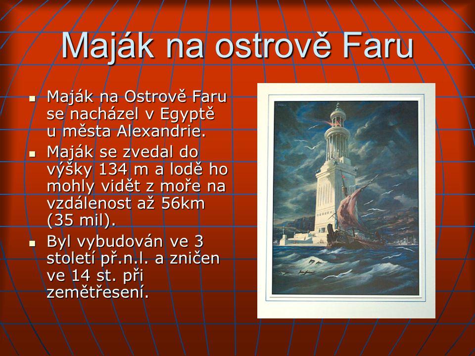 Maják na ostrově Faru Maják na Ostrově Faru se nacházel v Egyptě u města Alexandrie.