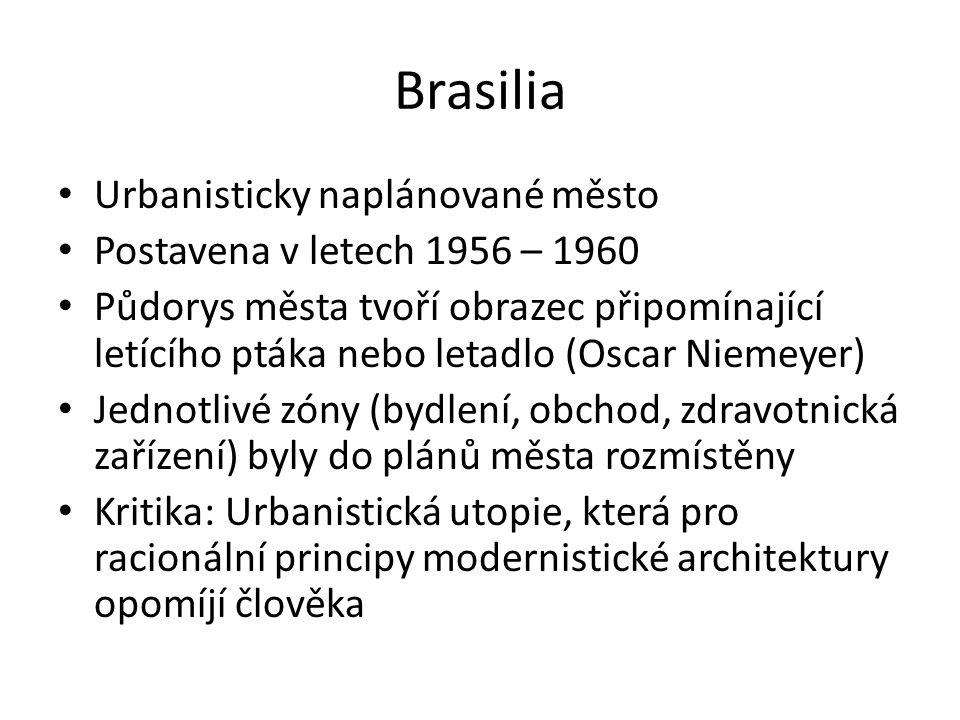 Brasilia Urbanisticky naplánované město Postavena v letech 1956 – 1960