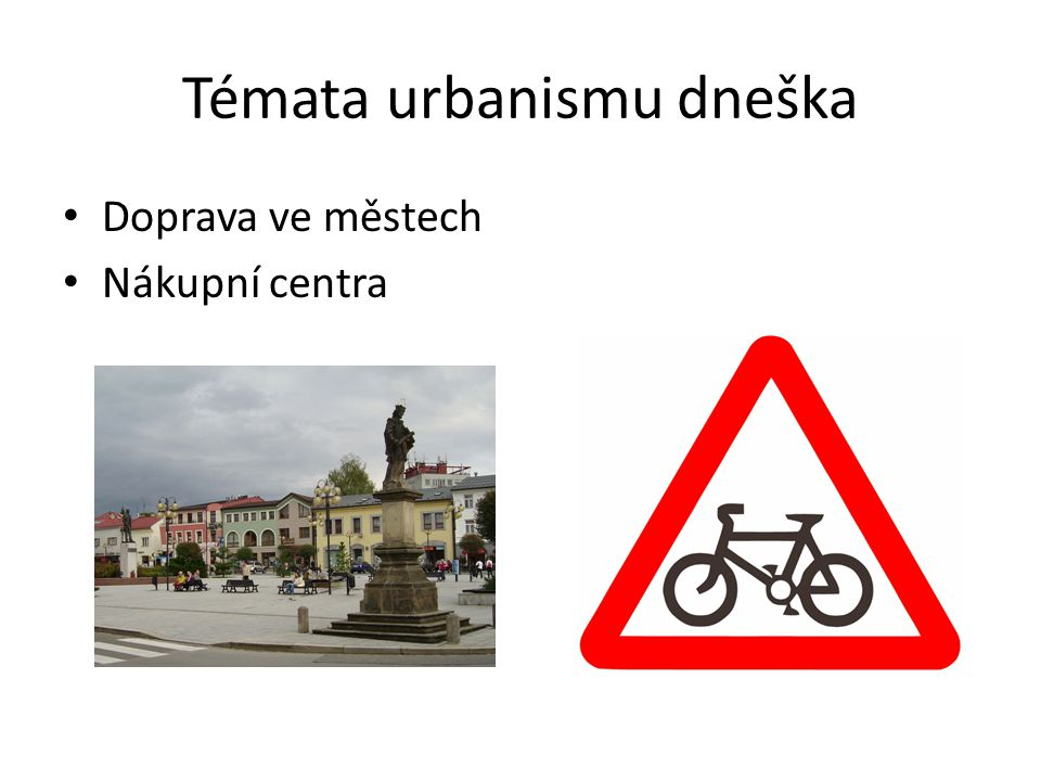 Témata urbanismu dneška