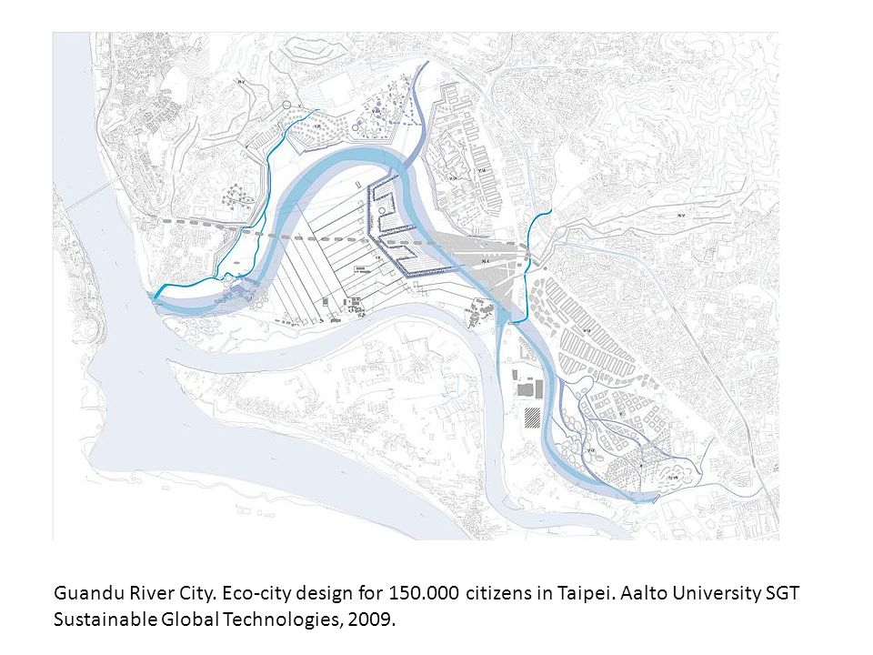 Guandu River City. Eco-city design for 150. 000 citizens in Taipei