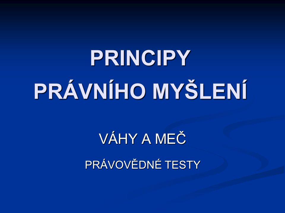 PRINCIPY PRÁVNÍHO MYŠLENÍ