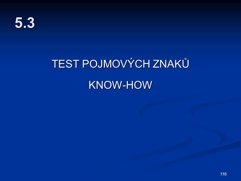 5.3 TEST POJMOVÝCH ZNAKŮ KNOW-HOW