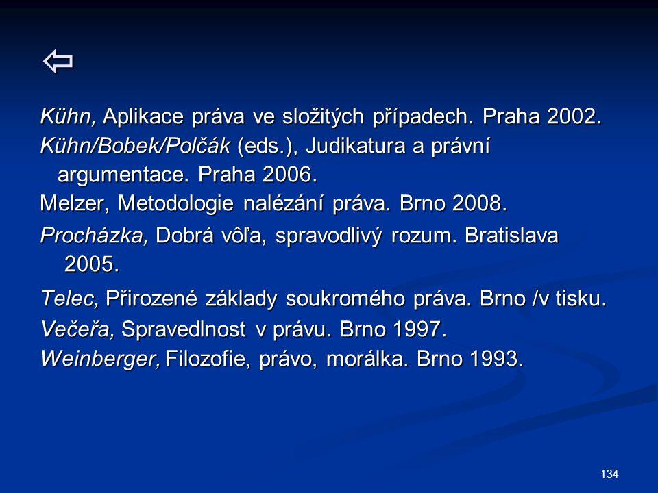  Kühn, Aplikace práva ve složitých případech. Praha 2002.