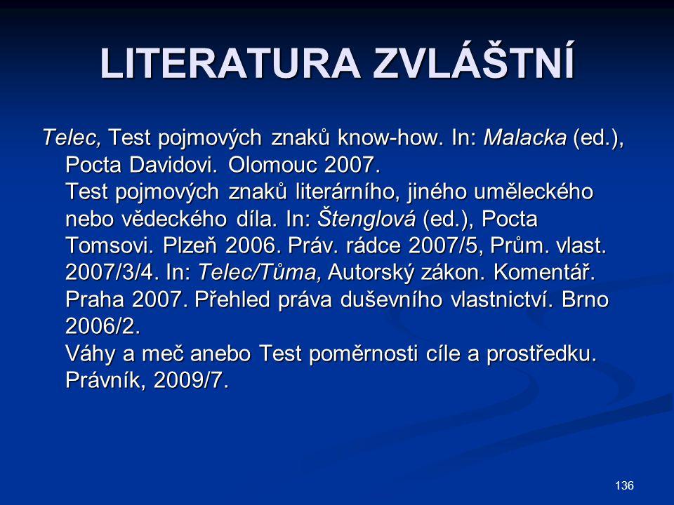 LITERATURA ZVLÁŠTNÍ Telec, Test pojmových znaků know-how. In: Malacka (ed.), Pocta Davidovi. Olomouc 2007.