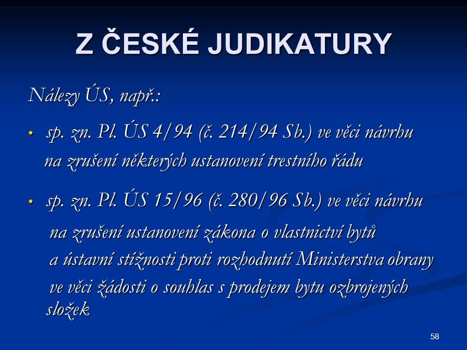 Z ČESKÉ JUDIKATURY Nálezy ÚS, např.: