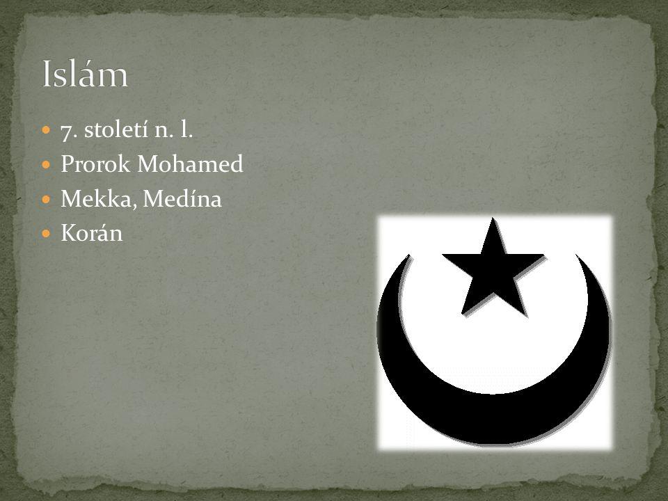 Islám 7. století n. l. Prorok Mohamed Mekka, Medína Korán