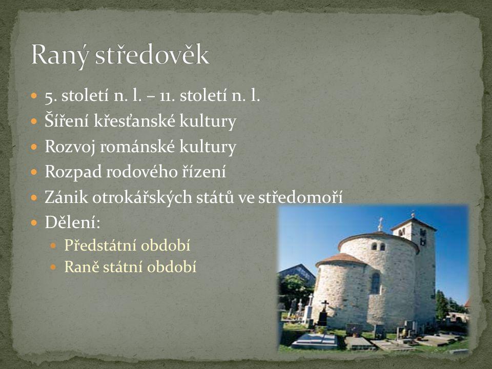Raný středověk 5. století n. l. – 11. století n. l.