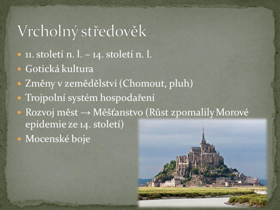 Vrcholný středověk 11. století n. l. – 14. století n. l.