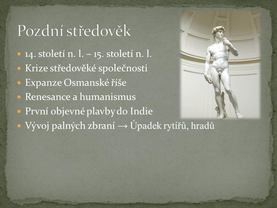 Pozdní středověk 14. století n. l. – 15. století n. l.