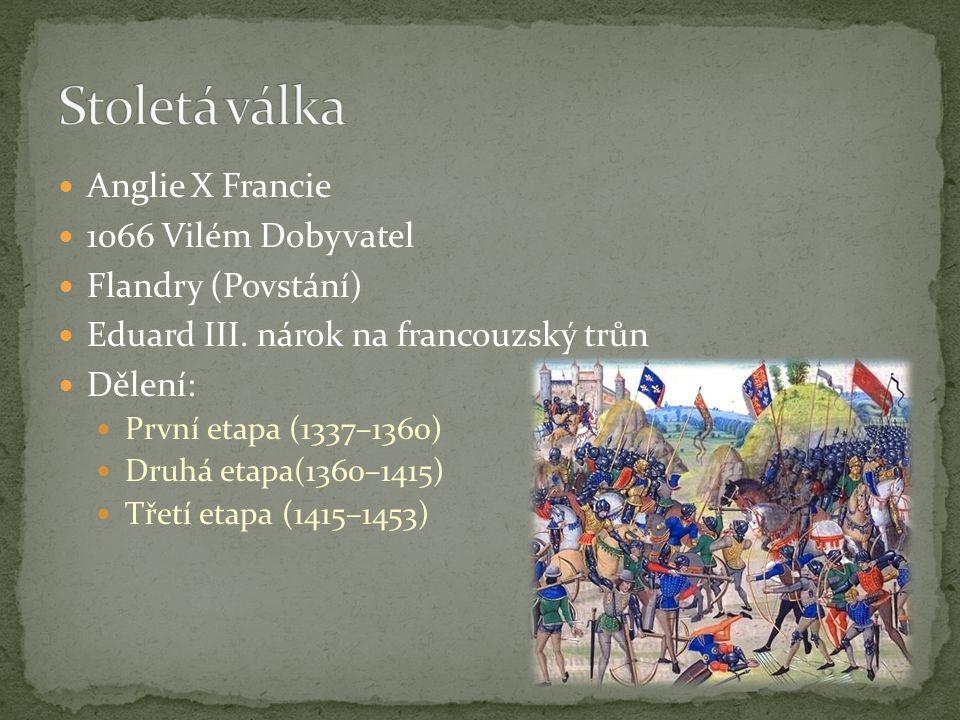 Stoletá válka Anglie X Francie 1066 Vilém Dobyvatel Flandry (Povstání)
