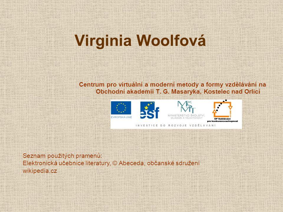 Virginia Woolfová Centrum pro virtuální a moderní metody a formy vzdělávání na Obchodní akademii T. G. Masaryka, Kostelec nad Orlicí.