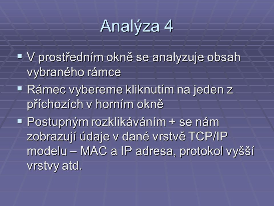 Analýza 4 V prostředním okně se analyzuje obsah vybraného rámce