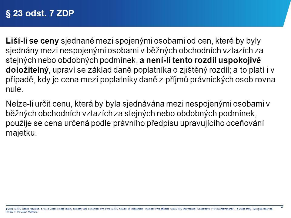 § 23 odst. 7 ZDP Spojenými osobami se pro účely tohoto zákona rozumí