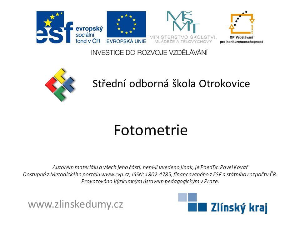 Fotometrie Střední odborná škola Otrokovice www.zlinskedumy.cz