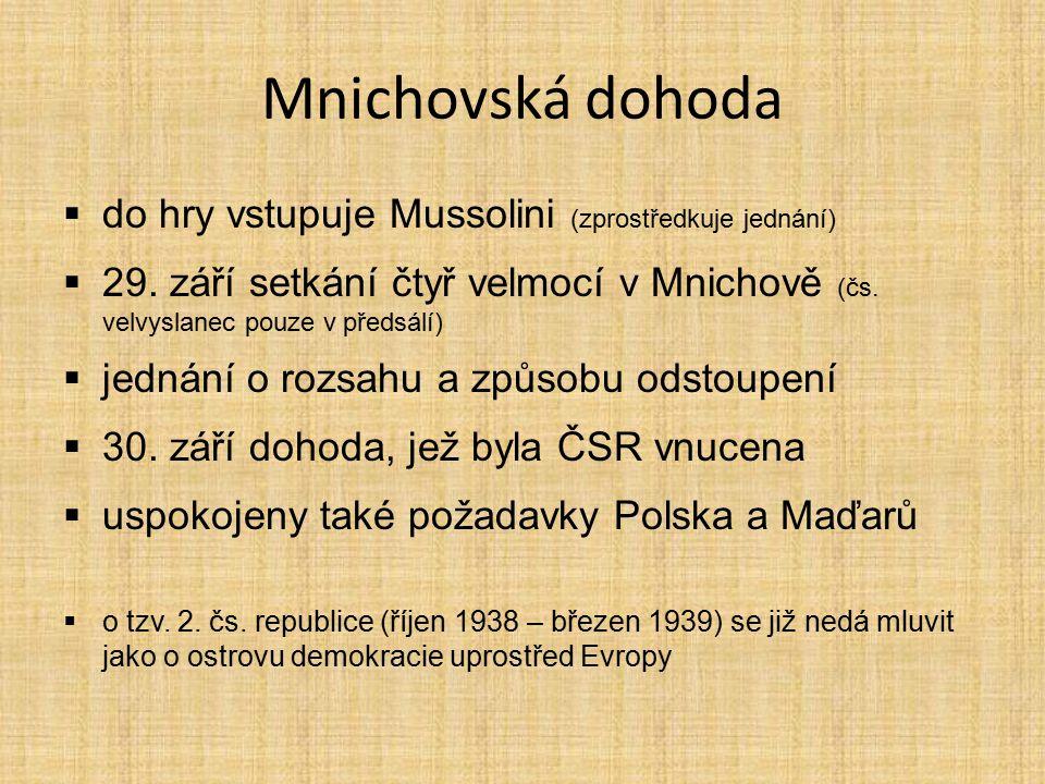 Mnichovská dohoda do hry vstupuje Mussolini (zprostředkuje jednání)