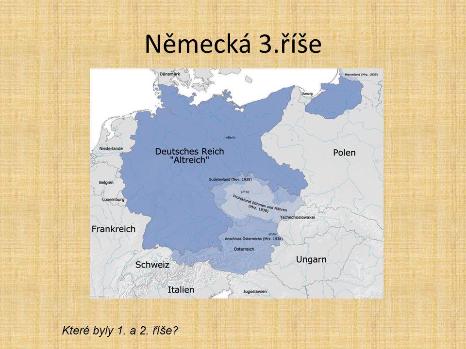 Německá 3.říše Které byly 1. a 2. říše