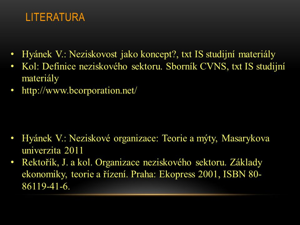 Literatura Hyánek V.: Neziskovost jako koncept , txt IS studijní materiály.