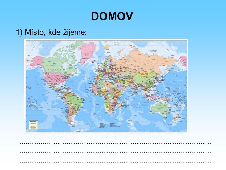 DOMOV 1) Místo, kde žijeme:
