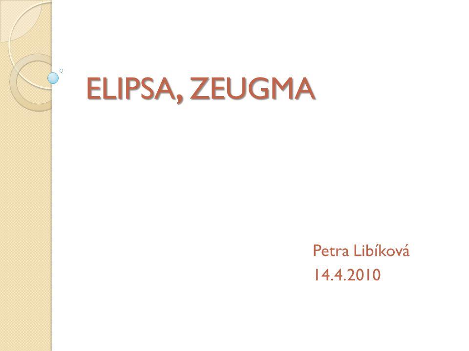 ELIPSA, ZEUGMA Petra Libíková 14.4.2010