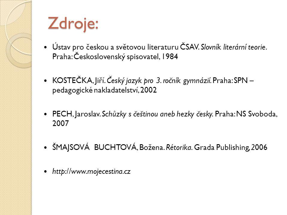 Zdroje: Ústav pro českou a světovou literaturu ČSAV. Slovník literární teorie. Praha: Československý spisovatel, 1984.