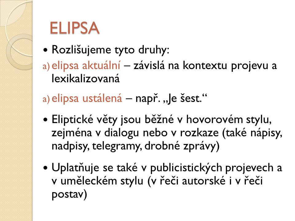 ELIPSA Rozlišujeme tyto druhy: