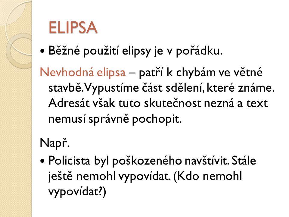 ELIPSA Běžné použití elipsy je v pořádku.