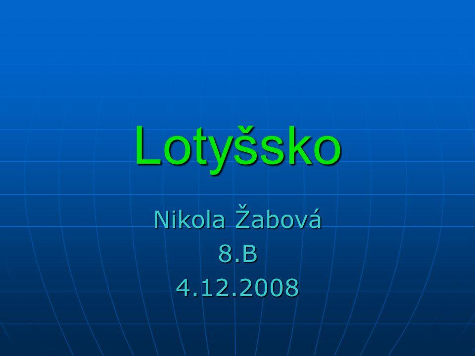 Lotyšsko Nikola Žabová 8.B 4.12.2008