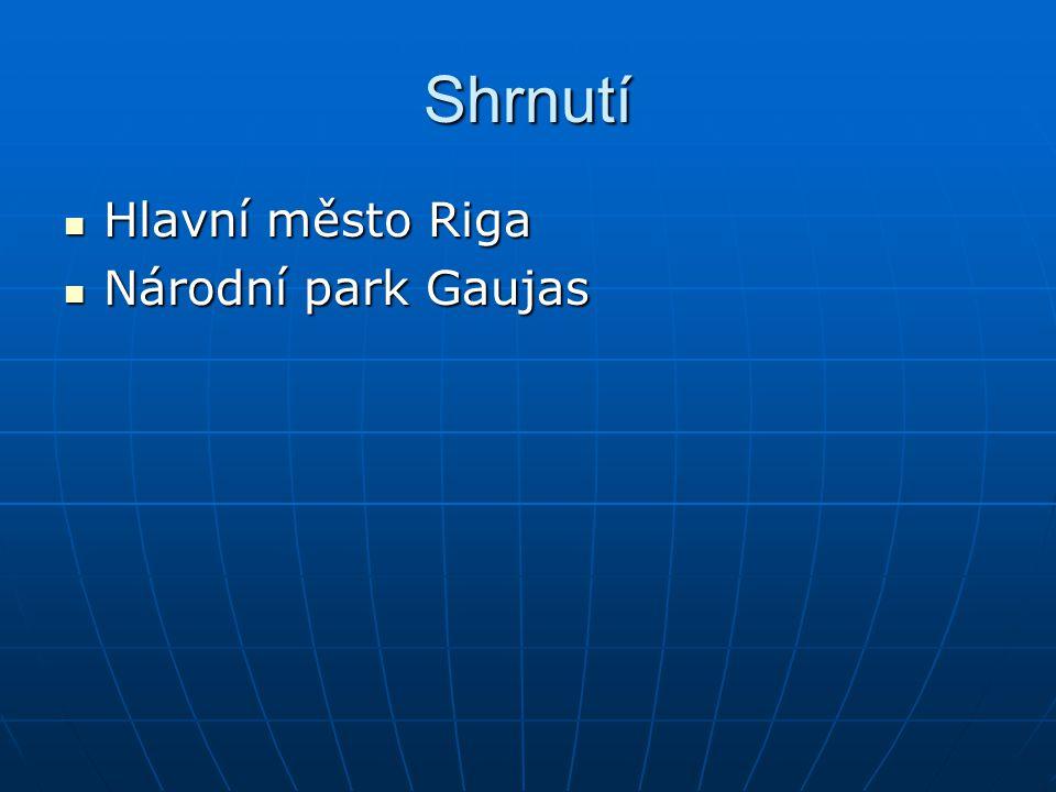 Shrnutí Hlavní město Riga Národní park Gaujas