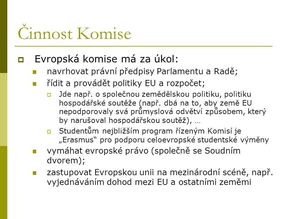 Činnost Komise Evropská komise má za úkol: