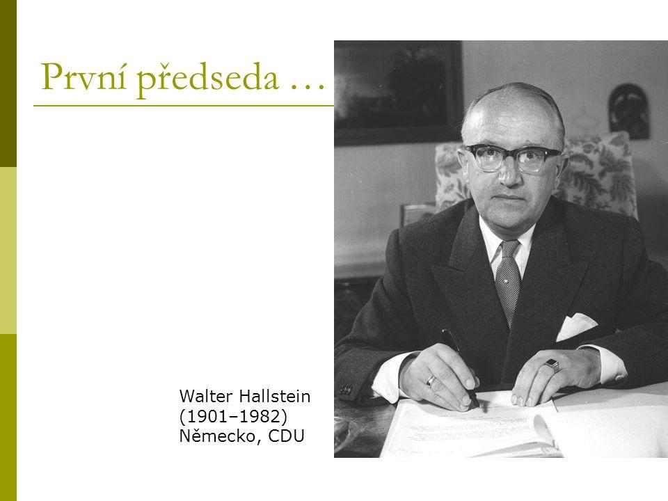 První předseda … Walter Hallstein (1901–1982) Německo, CDU