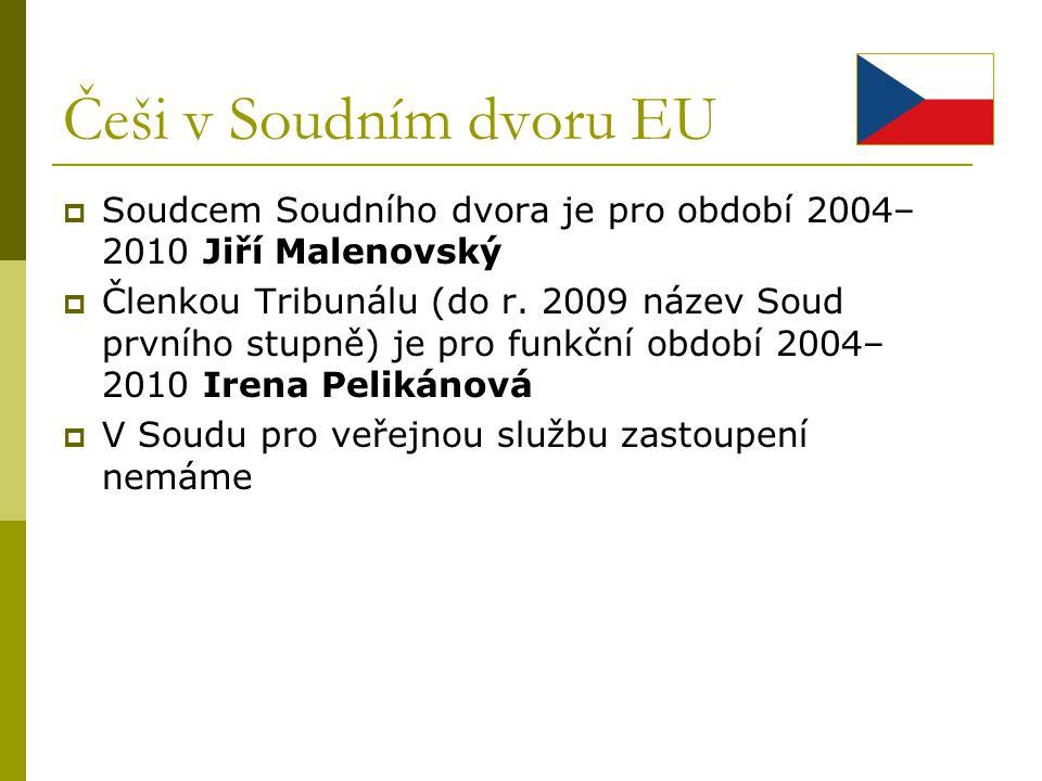 Češi v Soudním dvoru EU Soudcem Soudního dvora je pro období 2004–2010 Jiří Malenovský.