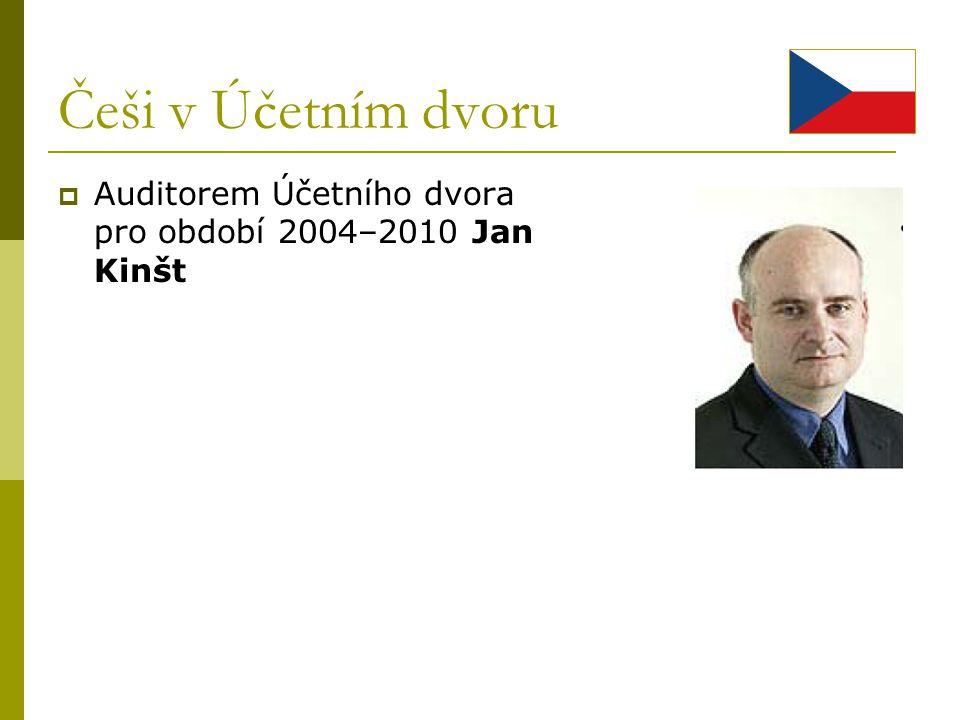 Češi v Účetním dvoru Auditorem Účetního dvora pro období 2004–2010 Jan Kinšt