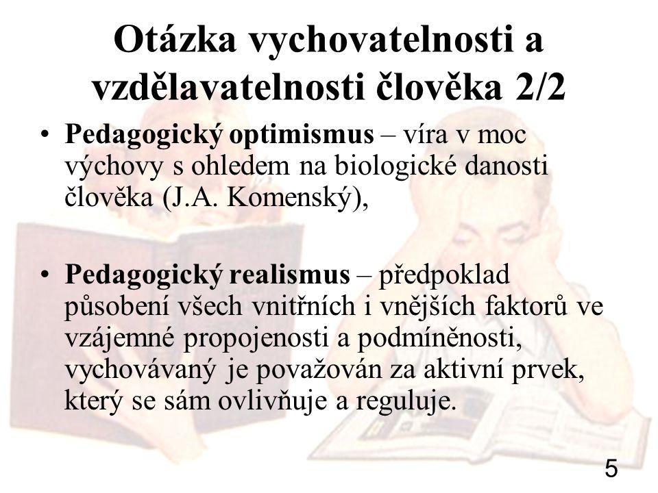 Otázka vychovatelnosti a vzdělavatelnosti člověka 2/2